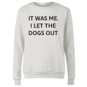 I Let The Dogs Out Women's Sweatshirt - White