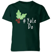 Yule Do Kids' T-Shirt - Forest Green