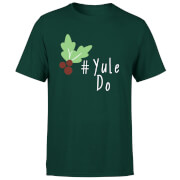 Yule Do T-Shirt - Forest Green