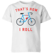 Thats How I Roll Kids' T-Shirt - White