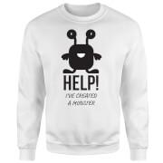 HELP Ive Created a Monster Sweatshirt - White