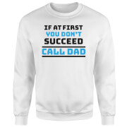 Call Dad Sweatshirt - White