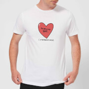 You Are In My Heart...In The Friendzone T-Shirt - White - L - White