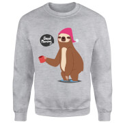 Sloth Good Morning Sweatshirt - Grey