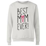Best Mum Ever Women's Sweatshirt - White