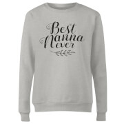 Best Nanna Ever Women's Sweatshirt - Grey