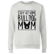 Stay At Home Bulldog Mom Women's Sweatshirt - White