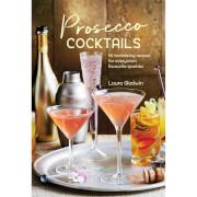 Prosecco Cocktails - 40 Leckeren Rezepten (Fester Einband)