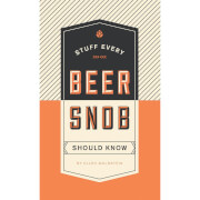Stuff Every Beer Snob Should Know (Hardback)