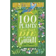 100 Plants That Won't Die in Your Garden Paperback Book