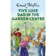 Five Lose Dad in the Garden Centre Hardback Book by Enid Blyton