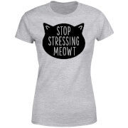 Stop Stressing Meowt Women's T-Shirt - Grey