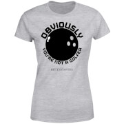 The Big Lebowski Obviously You're Not A Golfer Dames T-shirt - Grijs