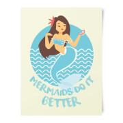 Mermaids Do It Better Art Print