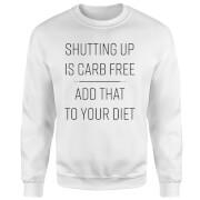 Shutting Up Is Carb Free Sweatshirt - White - L - White