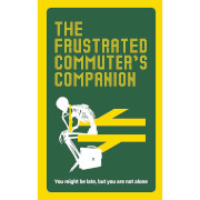 The Frustrated Commuter's Companion (Hardback)