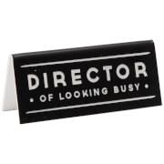 Dapper Chap Director Black Desk Sign