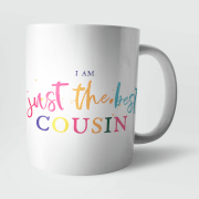 I Am Just The Best Cousin Mug