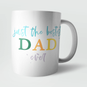 Just The Best Dad Ever Mug