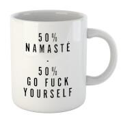 50% Namaste, 50% Go Fuck Yourself Mug