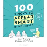 100 Tricks to Appear Smart in Meetings (Hardback)