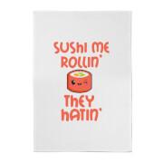 Sushi Me Rollin', They Hatin' Cotton Tea Towel
