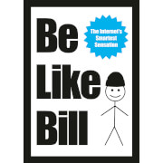Be Like Bill (Paperback)