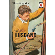 How it Works: The Husband - Ladybirds for Grown-Ups (Hardback)