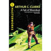 SF Masterworks: A Fall of Moondust by Arthur C. Clark (Paperback)