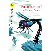 SF Masterworks: A Maze of Death by Philip K. Dick (Paperback)