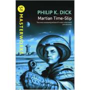 SF Masterworks: Martian Time Slip by Philip K Dick (Paperback)