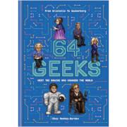 64 Geeks - The Brains Who Shaped Our World (Hardback)