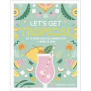 Let's Get Tropical (Hardback)