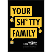 Your Sh*tty Family: Real Texts. Crazy Relatives (Paperback)