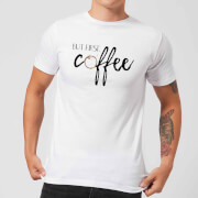 But First Coffee Men's T-Shirt - White