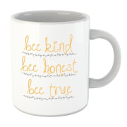 Bee Kind Bee Honest Bee True Just Text Mug