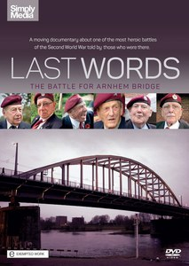 Last Words: The Battle for Arnhem Bridge