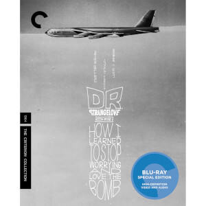 Dr. Strangelove Or: How I Learned To Stop Worrying And Love The Bomb - The Criterion Collection