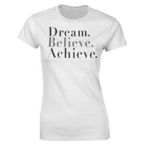 T-Shirt Femme Dream Believe Achieve Valentines -Blanc