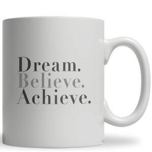 Dream Believe Achieve Ceramic Mug