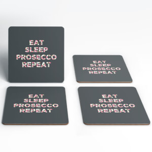 Eat Sleep Prosecco Repeat Coasters