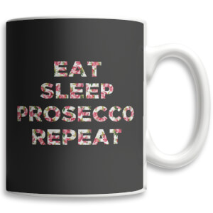 Tasse Eat Sleep Prosecco Repeat