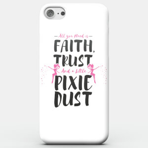 Faith Trust And A Little Pixie Dust Phone Case For Iphone