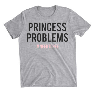 Princess Problems Grey T-Shirt
