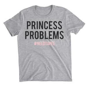 Princess Problems Grey T-Shirt