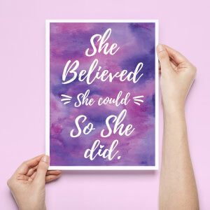 She Believed She Could So She did A4 Print