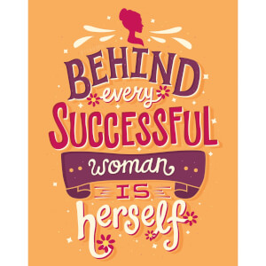 Behind Every Succesful Woman Art Print