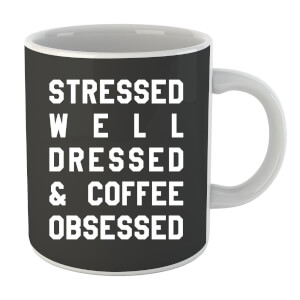 Stressed Dressed and Coffee Obsessed Mug