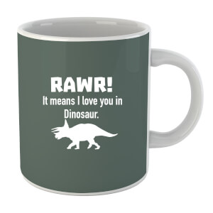 Tasse RAWR ! It Means I Love You