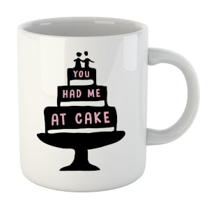 You Had me at Cake Mug